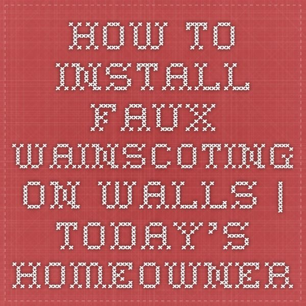 How to Install Faux Wainscoting on Walls | Today's Homeowner