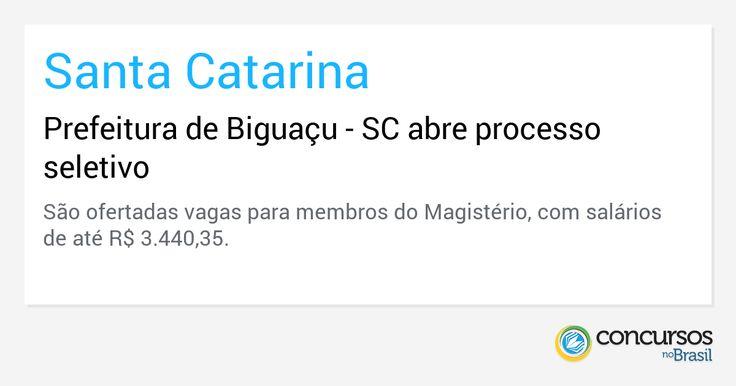Prefeitura de Biguaçu - SC abre processo seletivo - http://anoticiadodia.com/prefeitura-de-biguacu-sc-abre-processo-seletivo/