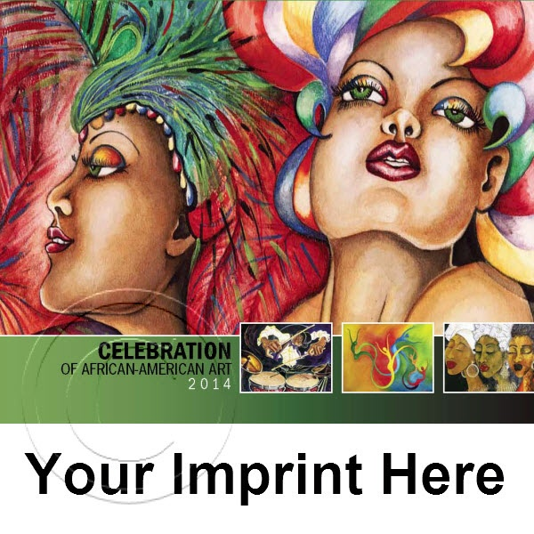 2014 Celebration of African American Art Promotional Calendars - This creative Black Art promotional calendar captures the range and vitality of African-American history and culture through 13 beautifully rendered original paintings by Celebrated African-American artists. Personalize your Black Art Promotional Calendar with your Company, Organization or Event Name, Logo and message for as little as $0.65