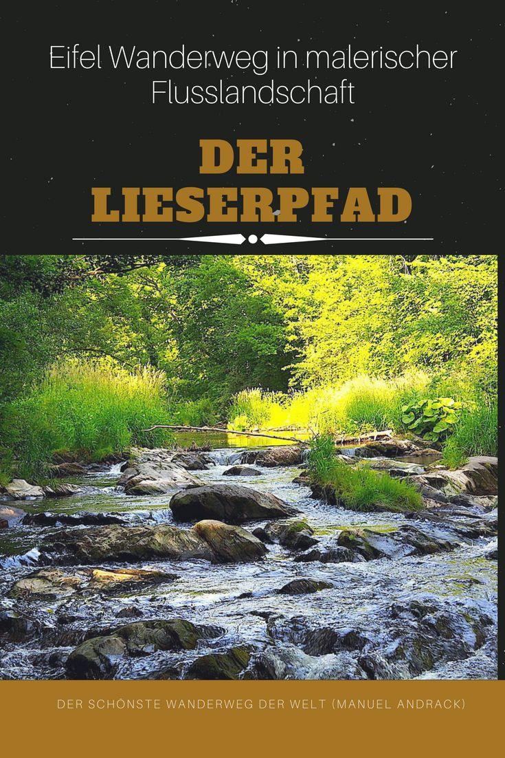 Wanderpapst Manuel Andrack hat den Liederpfad zum schönsten Wanderweg der Welt erklärt. Er führt immer entlang der Lieser durch die Eifel zur Mosel. Ein intensives Wandererlebnis.