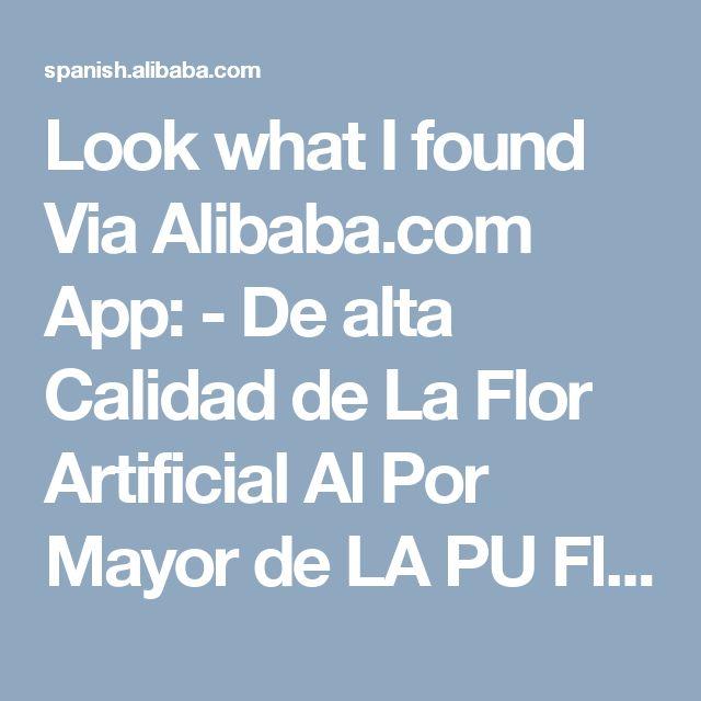 Look what I found Via Alibaba.com App: - De alta Calidad de La Flor Artificial Al Por Mayor de LA PU Flores Artificiales Flor Artificial de China