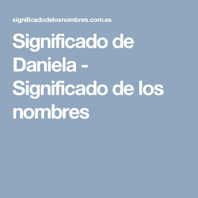Significado de Daniela - Significado de los nombres