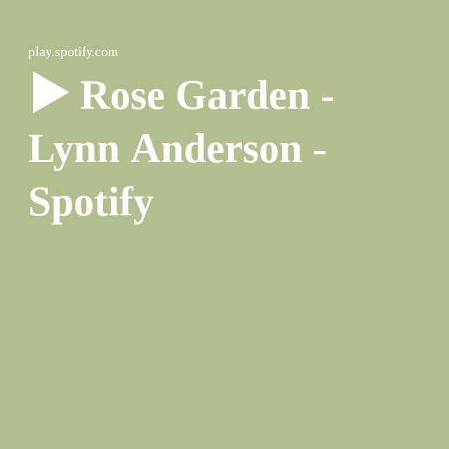 ▷ Rose Garden - Lynn Anderson - Spotify | music | Pinterest | Rose ...