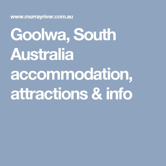 Goolwa, South Australia accommodation, attractions & info