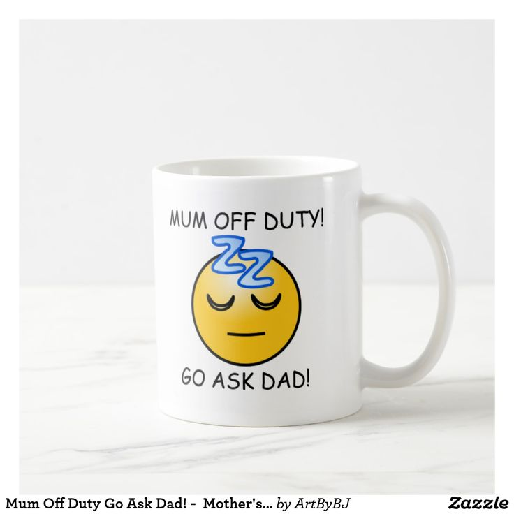 Mum Off Duty Go Ask Dad! -  Mother's Day Gift Coffee Mug