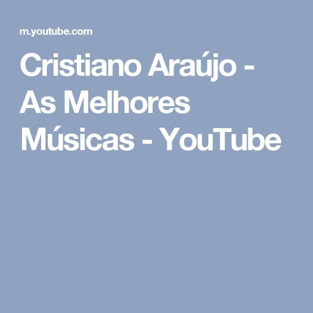 Cristiano Araújo - As Melhores Músicas - YouTube