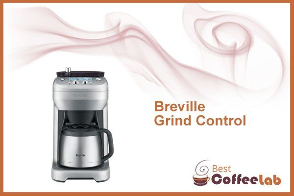 Breville BDC650BSS Grind Control Review – The Best Coffee Maker with Grinder