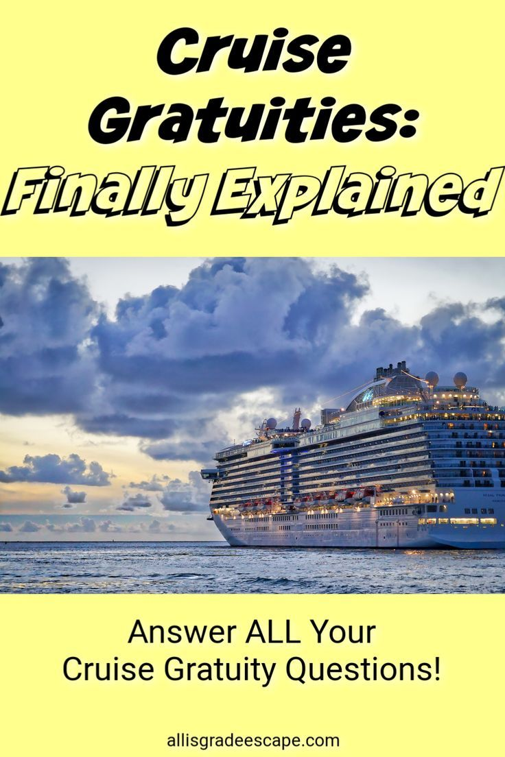 Cruise Gratuities Explained What Are Gratuities And How Much Are They In 2020 Family Vacation Travel Cruise Tips Cruise
