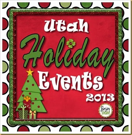 """A great list of Utah events that could become family holiday traditions! """"Utah Christmas and Holiday Events 2013"""" by Enjoy Utah!"""