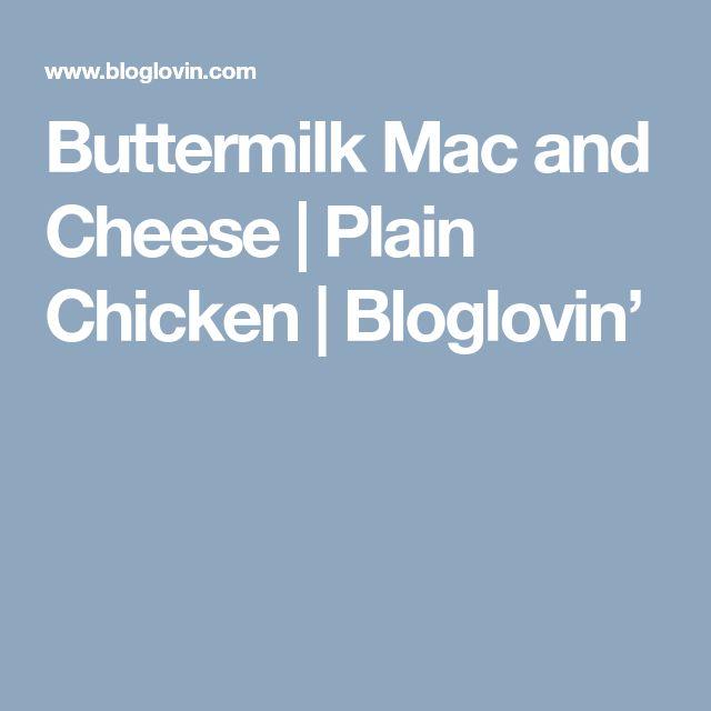 Buttermilk Mac and Cheese (Plain Chicken)