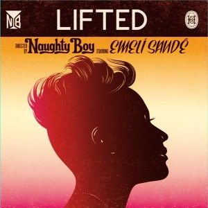 Lifted - Naughty Boy feat. Emeli Sande