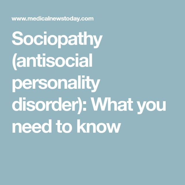 Sociopathy (antisocial personality disorder): What you need to know