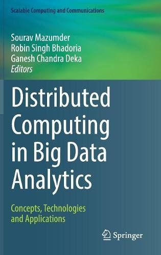 Distributed Computing In Big Data Analytics: Concepts Technologies And Applications (Scalable Computing And Communications) PDF
