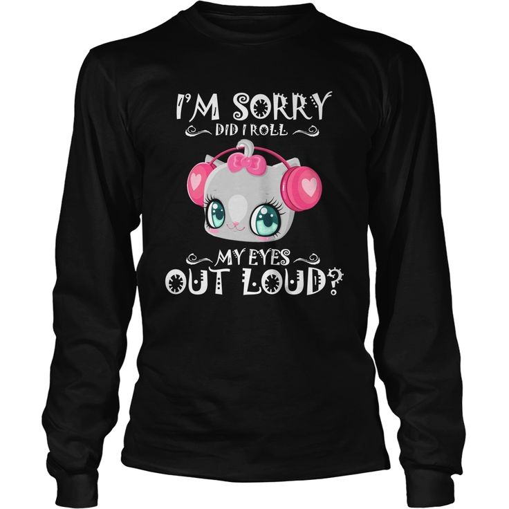 I'M SORRY DID I ROLL MY EYES OUT LOUD T SHIRT, Order HERE ==> https://www.sunfrog.com/States/125675824-735196866.html?8273, Please tag & share with your friends who would love it,basketball clothes, badminton racket, badminton funny#education, #weddings, #women  #legging #shirts #ideas #popular #shop #goat #sheep #dogs #cats #elephant #pets #art #cars #motorcycles #celebrities #DIY #crafts #design #food #drink #gardening #geek #hair #beauty #health #fitness