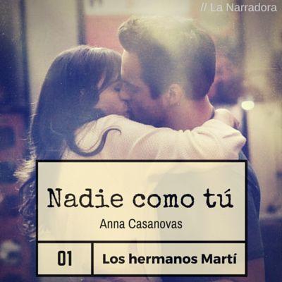 Nadie como tú // Anna Casanovas. Reseña http://www.lanarradora.com/2016/01/nadie-como-tu-anna-casanovas.html