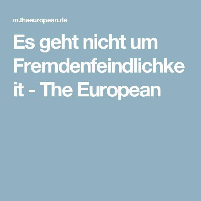 Es geht nicht um Fremdenfeindlichkeit -  The European