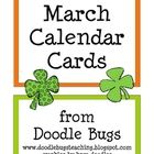 Enjoy this set of fun March Calendar Cards. Can also be used as counting cards for the little ones!    Visit my blog at  www.doodlebugsteaching.blo...