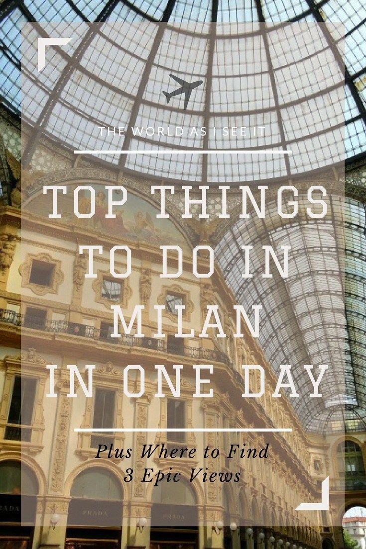 Top Things To Do In Milan In One Day Italy Travel Milan Things