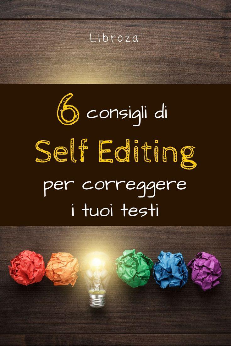 6 consigli di Self Editing per correggere da solo i tuoi testi - Libroza.com