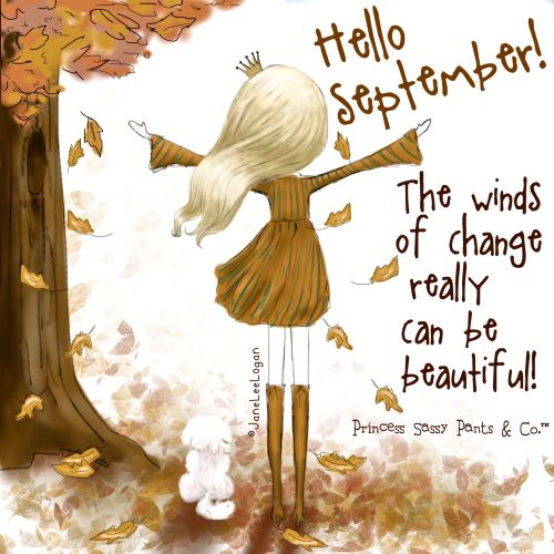 Hello September! The winds of change really can be beautiful! ~ Princess Sassy Pants & Co