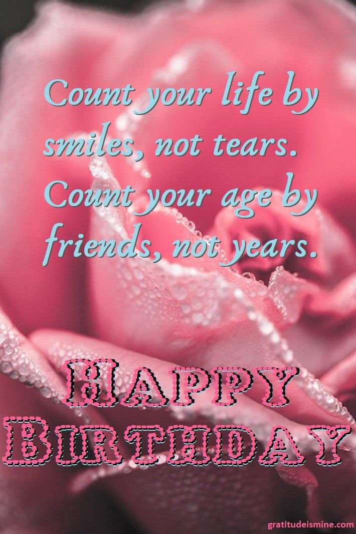 Count Your Life By Smiles Not Tears Count Your Age By Friends