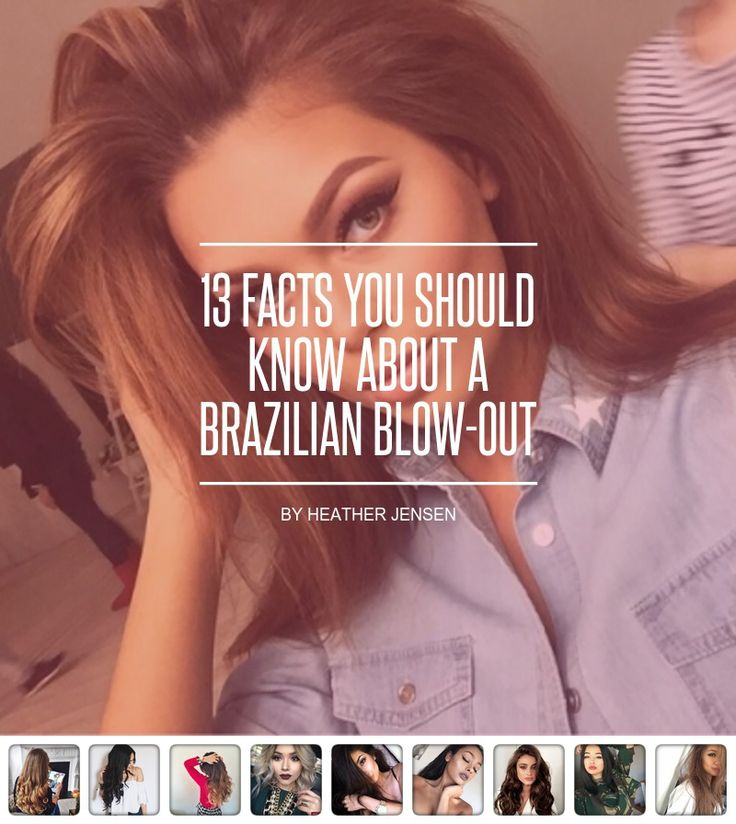 13 #Facts You Should Know about a Brazilian Blow-out ... - Hair