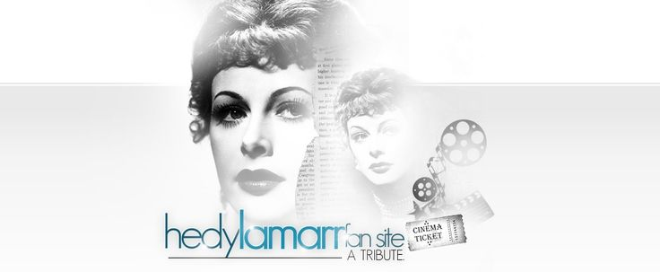 A Tribute to Hedy LAMARR