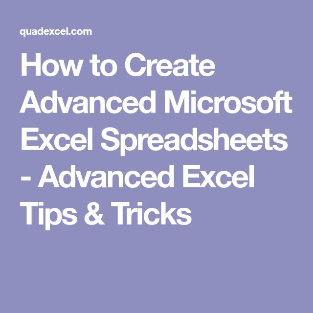 How to Create Advanced Microsoft Excel Spreadsheets - Advanced Excel Tips & Tricks