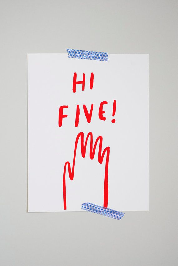 Hi Five! Something to hang by your door to hit before going out. New possibilities each day. Live for 'em!