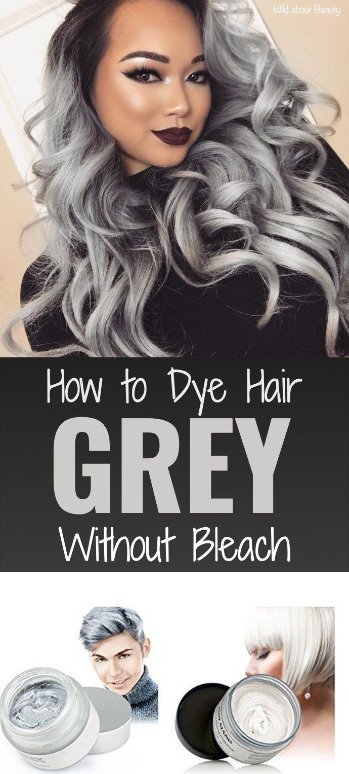 How To Dye Hair Grey Without Bleach Is It Possible Grey Hair Dye