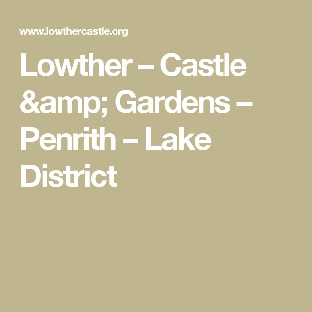 Lowther – Castle & Gardens – Penrith – Lake District
