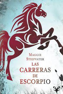 Ragnaria entre páginas: 8. Las carreras de Escorpio - Maggie Stiefvater.