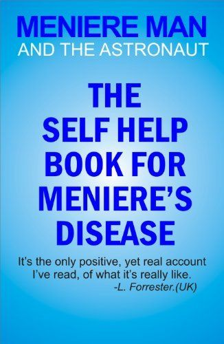 Meniere Man And The Astronaut. The Self Help Book For ...