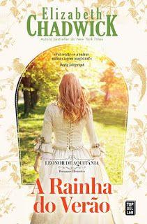 Manta de Histórias: A Rainha do Verão de Elizabeth Chadwick - Novidade...