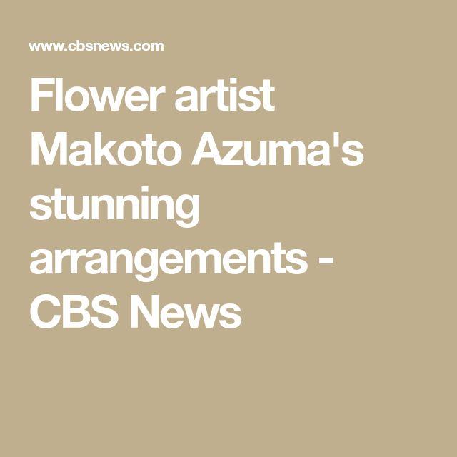 Flower artist Makoto Azuma's stunning arrangements - CBS News