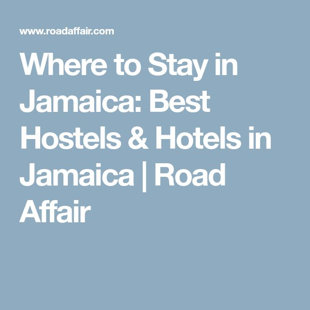 Where to Stay in Jamaica: Best Hostels & Hotels in Jamaica | Road Affair