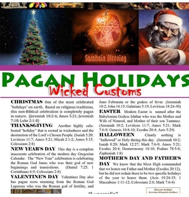 REPIN ! You've been brainwashed to think that these are holidays full of love and God but God says DO NOT CELEBRATE THESE ! You are actually worshipping other gods NOT ME. PAGAN HOLIDAYS !