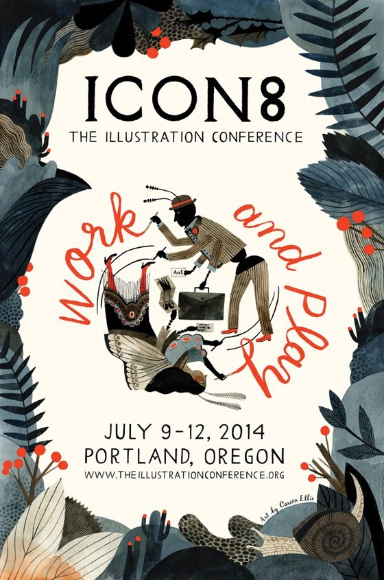poster by carson ellis - for http://theillustrationconference.org (which i am on the board of, yay!)