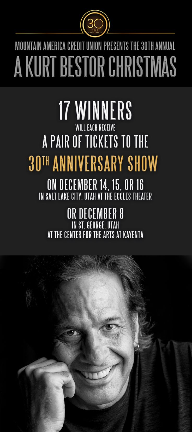 Enter to WIN tickets to see the 30th Anniversary ofA Kurt Bestor Christmas from Mountain America Credit Union.