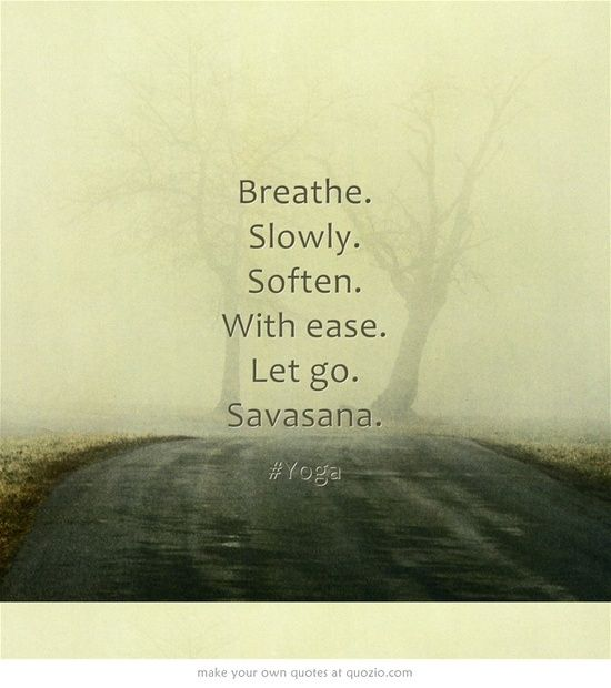 Breathe. Slowly. Soften. With Ease. Let Go. Savasna. Come to Clarkston Hot Yoga in Clarkston, MI for all of your Yoga and fitness needs! Feel free to call (248) 620-7101 or visit our website www.clarkstonhotyoga.com for more information about the classes we offer!