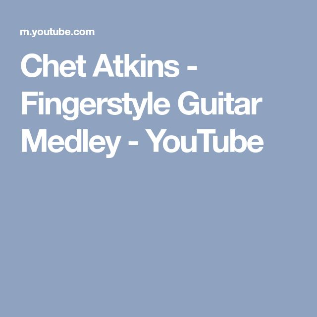 Chet Atkins - Fingerstyle Guitar Medley - YouTube
