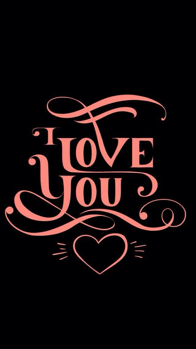 Wallpapers Iphone Android Black I Love You Quotes Love You Images I Love You Images