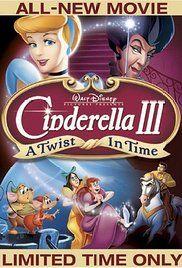Cinderella III: A Twist in Time (Video 2007) - IMDb