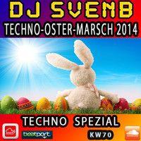 DJ SvenB - Techno Ostermarsch 2014 by DJ SvenB. on SoundCloud