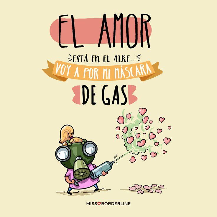El amor está en el aire...voy a por mi máscara de gas! #sanvalentin #amor #frases #divertidas #humor