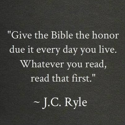 ~ J. C. Ryle on reading the Bible: