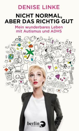 Mein wunderbares Leben mit Autismus und ADHS. Von ihrem Autismus erfährt Denise Linke eher zufällig. Ein Mitbewohner ihrer WG hat Asperger und rät ihr, sich auch testen zu lassen: Volltreffer. Mit Witz und Charme erzählt sie von ihrem ...