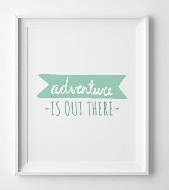 Mint Green Decor Adventure is out there, mint nursery art available in different sizes and format. This print is the ideal inspirational house