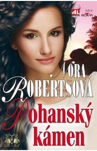 Pohanský kámen - Nora Roberts #alpress #noraroberts #bestseller #román #knihy