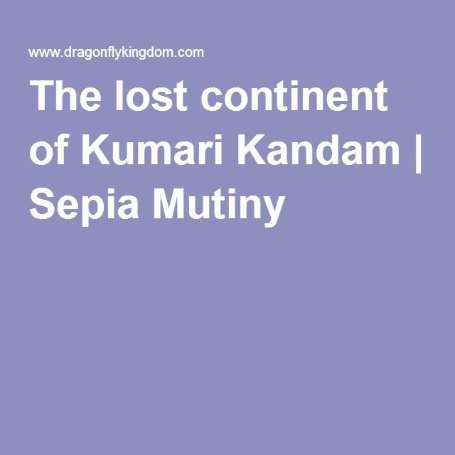 The lost continent of Kumari Kandam | Sepia Mutiny